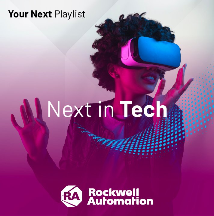 Next in Tech session playlist features the top Products and Technology sessions from recent Rockwell Automation events