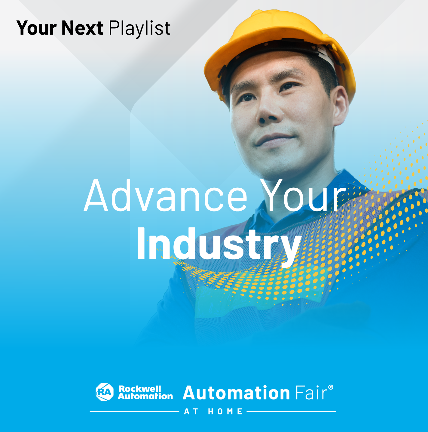 Advance Your Industry webinar playlist featuring the top Industry Forum sessions from Automation Fair® At Home