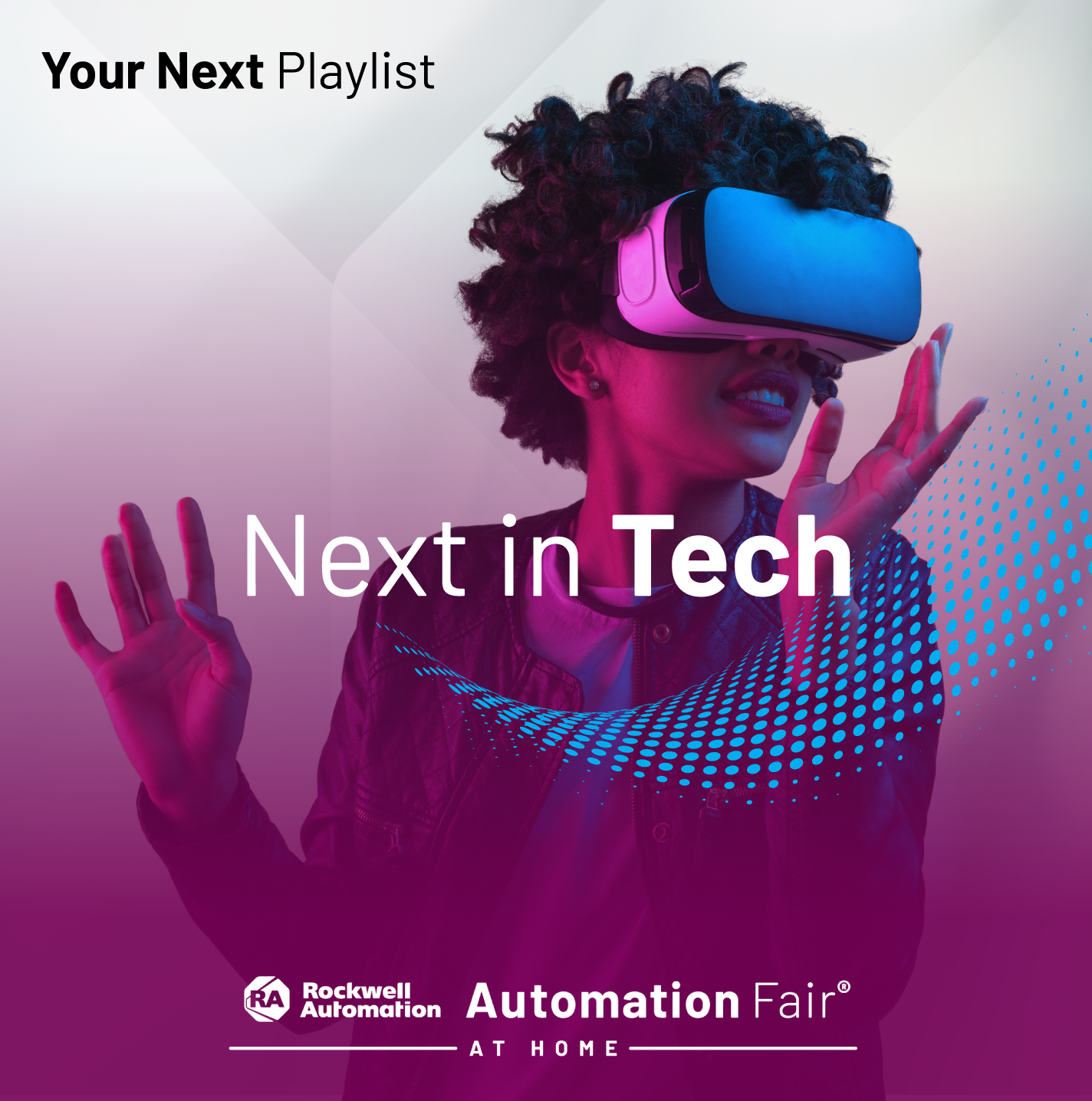 Next in Tech webinar playlist featuring the top Products and Technology sessions from Automation Fair® At Home